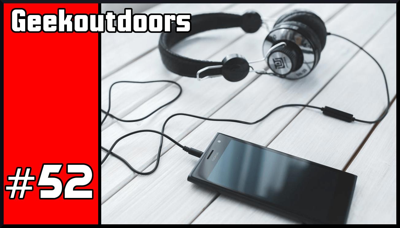GeekOutdoors Ep52: Listen Up!