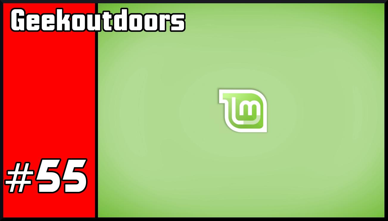 GeekOutdoors Ep55: Linux Mint 17.3 Review
