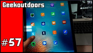 GeekOutdoors Ep57: iPad Pro vs Samsung Galaxy View Real Impressions
