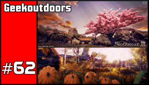 GeekOutdoors Ep62: Shenmue 3 Update! New Images/Videos
