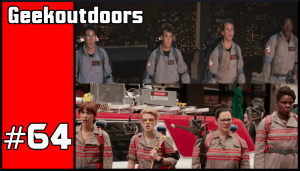 GeekOutdoors Ep64: Ghostbusters 2016 Vs 1984 Trailer Review