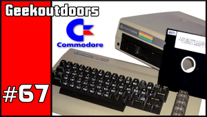 GeekOutdoors Ep67: Commodore 64 Thoughts – What the Commodore Meant to Me
