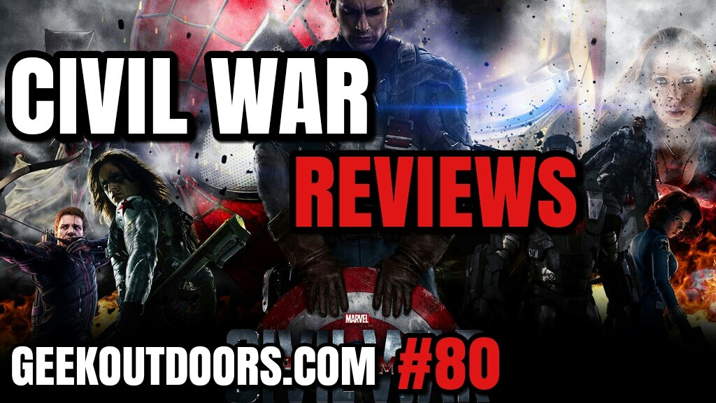 GeekOutdoors Ep80,98,101: Captain America Civil War Review
